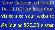 Your banner ad and link could be here for a full year for just $39.95